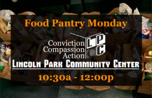 Monthly Monday Food Pantry @ Lincoln Park Community Center